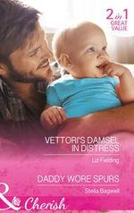 The Vettori's Damsel in Distress : Mills & Boon Cherish - Liz Fielding