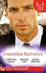 Irresistible Bachelors : Mills & Boon by Request - Christina Hollis