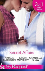 Secret Affairs : Mills & Boon by Request - Natalie Anderson