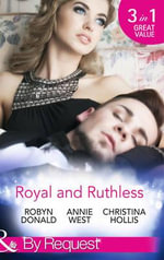 Royal and Ruthless - Robyn Donald