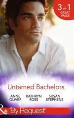 Untamed Bachelors : Mills & Boon by Request - Anne Oliver