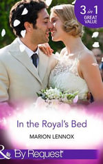 In the Royal's Bed : By Royal Appointment - Marion Lennox