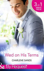 Wed on His Terms : Mills & Boon by Request - Charlene Sands