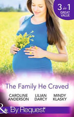 The Family He Craved : Mills & Boon by Request - Caroline Anderson