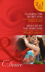 Claiming His Secret Son : Mills and Boon Desire - Olivia Gates