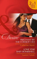 Pregnant by the Cowboy CEO : Mills and Boon Desire - Catherine Mann