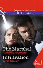 The Marshal : Mills & Boon Intrigue - Adrienne Giordano