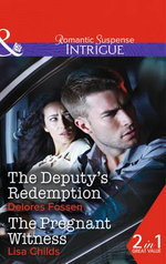 The Deputy's Redemption : Mills & Boon Intrigue - Delores Fossen