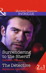 Surrendering to the Sheriff : Mills & Boon Intrigue - Delores Fossen