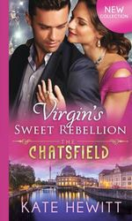 Virgin's Sweet Rebellion : The Chatsfield - Kate Hewitt