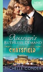 Russian's Ruthless Demand : The Chatsfield - Michelle Conder