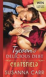 Tycoon's Delicious Debt : The Chatsfield - Susanna Carr
