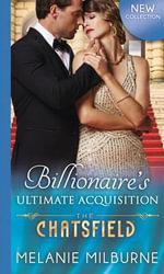Billionaire's Ultimate Acquisition : The Chatsfield - Melanie Milburne