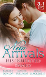 New Arrivals : His Inherited Family - Barbara Dunlop