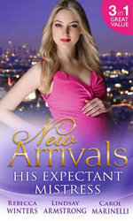 New Arrivals : His Expectant Mistress - Rebecca Winters