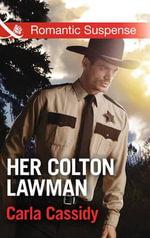 Her Colton Lawman : Mills & Boon Romantic Suspense - Carla Cassidy