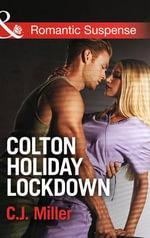 Colton Holiday Lockdown - C. J. Miller