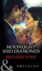 Moonlight and Diamonds : Mills & Boon Nocturne - Michele Hauf