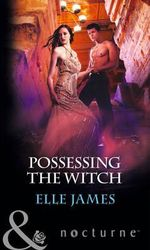Possessing the Witch : Mills & Boon Nocturne - Elle James