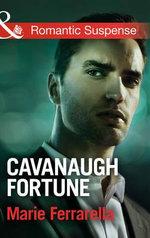 Cavanaugh Fortune : Mills & Boon Romantic Suspense - Marie Ferrarella