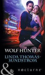 Wolf Hunter : Mills & Boon Nocturne - Linda Thomas-Sundstrom