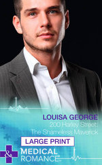 200 Harley Street : The Shameless Maverick - Louisa George