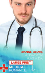 A Home for the Hot-Shot Doc : A Doctor's Confession - Dianne Drake