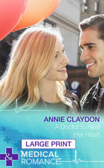 A Doctor to Heal Her Heart - Annie Claydon