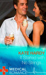 It Started with No Strings... : Mills & Boon Largeprint Medical - Kate Hardy