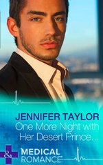 One More Night with Her Desert Prince... : Mills & Boon Largeprint Medical - Jennifer Taylor