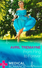 From Fling to Forever : Mills & Boon Largeprint Medical - Avril Tremayne