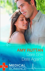Dare She Date Again? : Mills & Boon Largeprint Medical - Amy Ruttan