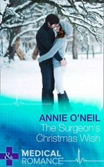 The Surgeon's Christmas Wish : Mills & Boon Largeprint Medical - Annie O'Neil