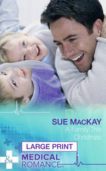 A Family This Christmas : Mills & Boon Largeprint Medical - Sue MacKay