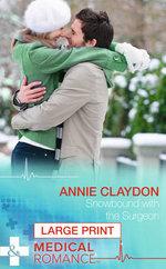 Snowbound with the Surgeon : Mills & Boon Largeprint Medical - Annie Claydon