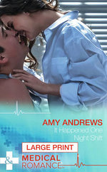 It Happened One Night Shift : Mills & Boon Largeprint Medical - Amy Andrews