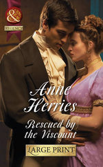 Rescued by the Viscount : Mills & Boon Largeprint Historical - Anne Herries