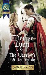 The Warrior's Winter Bride : Mills & Boon Largeprint Historical - Denise Lynn