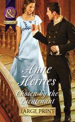 Chosen by the Lieutenant : Regency Brides of Convenience - Anne Herries