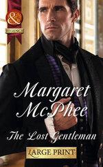 The Lost Gentleman : Mills & Boon Largeprint Historical - Margaret McPhee