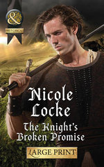 The Knight's Broken Promise : Mills & Boon Largeprint Historical - Nicole Locke