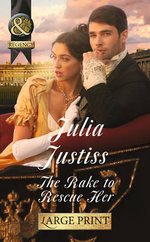 The Rake to Rescue Her : Ransleigh Rogues - Julia Justiss