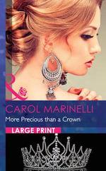 More Precious Than a Crown : Mills & Boon Largeprint Romance - Carol Marinelli