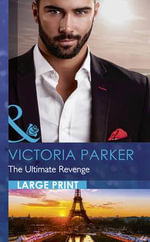 The Ultimate Revenge : Mills & Boon Largeprint Romance - Victoria Parker