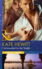 Commanded by the Sheikh : Harlequin Presents - Kate Hewitt