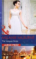 The Valquez Bride : Mills & Boon Largeprint Romance - Melanie Milburne