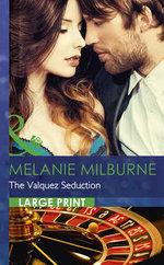 The Valquez Seduction : Mills & Boon Largeprint Romance - Melanie Milburne