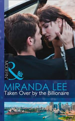 Taken Over by the Billionaire : Mills & Boon Largeprint Romance - Miranda Lee