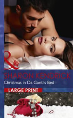 Christmas in Da Conti's Bed : Mills & Boon Largeprint Romance - Sharon Kendrick