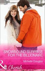 Snowbound Surprise for the Billionaire : Mills & Boon Largeprint Romance - Michelle Douglas